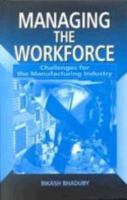 Cover image for Managing the workforce : challenges for the manufacturing industry