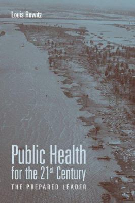 Cover image for Public health for the 21st century : the prepared leader