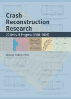 Cover image for Crash reconstruction research : 20 years of progress (1988-2007)