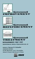 Cover image for Ground improvement, ground reinforcement, ground treatment : developments 1987-1997