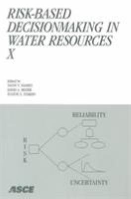 Cover image for Risk-based decisionmaking in water resources X : proceedings of the tenth conference, November 3-8, 2002, Santa Barbara, California