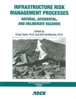 Cover image for Infrastructure risk management processes : natural, accidental, and deliberate hazards