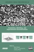 Cover image for Asphalt concrete : simulation, modeling, and experimental characterization : proceedings of the R. Lytton Symposium on Mechanics of Flexible Pavements : June 1-3, 2005, Baton Rouge, Louisiana