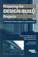 Cover image for Preparing for design-build projects : a primer for owners, engineers, and contractors