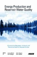 Cover image for Energy production and reservoir water quality : a guide to the regulatory, technical, and theoretical basis for required studies