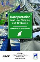 Cover image for Transportation land use, planning, and air quality : proceedings of the 2007 Transportation Land-Use Planning, and Air Quality Conference : July 9-11, 2007, Orlando, Florida