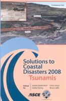 Cover image for Solutions to coastal disasters 2008 tsunamis : proceedings of sessions of the conference April 13 - 16, 2008 Turtle Bay, Oahu, Hawaii