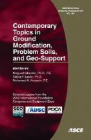 Cover image for Contemporary topics in ground modification, problem soils, and geo-support : selected papers from the 2009 International Foundation Congress and Equipment Expo, March 15-19, 2009, Orlando, Florida