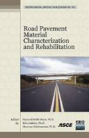 Cover image for Road pavement material characterization and rehabilitation : selected papers from the 2009 GeoHunan International Conference, August 3-6, 2009, Changsha, Hunan, China
