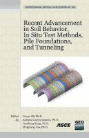Cover image for Recent advancement in soil behavior, in situ test methods, pile foundations, and tunneling :  selected papers from the 2009 GeoHunan International Conference, August 3-6, 2009, Changsha, Hunan, China