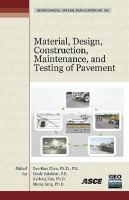 Cover image for Material, design, construction, maintenance, and testing of pavement : selected papers from the 2009 GeoHunan International Conference, August 3-6, 2009, Changsha, Hunan, China