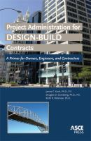 Cover image for Project administration for design-build contracts : a primer for owners, engineers, and contractors