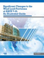 Cover image for Significant changes to the wind load provisions of ASCE 7-10 : an illustrated guide