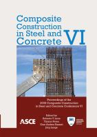 Cover image for Composite construction in steel and concrete VI : proceedings of the 2008 conference, July 20-24, 2008, Devil's Thumb Ranch, Tabernash, Colorado