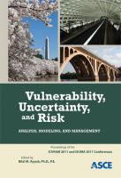 Cover image for Vulnerability, uncertainty, and risk : analysis, modeling and management : proceedings of the First International Conference on Vulnerability and Risk Analysis and Management (ICVRAM 2011) and the Fifth International Symposium on Uncertainty Modeling and Analysis (ISUMA 2011) : April 11-13, 2011, Hyattsville, Maryland