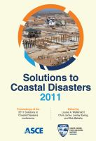 Cover image for Solutions to coastal disasters 2011 : proceedings of the 2011 Solutions to Coastal Disasters Conference, June 25-29, 2011, Anchorage, Alaska
