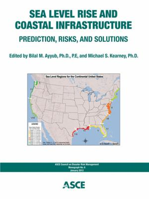 Cover image for Sea level rise and coastal infrastructure : prediction, risks, and solutions