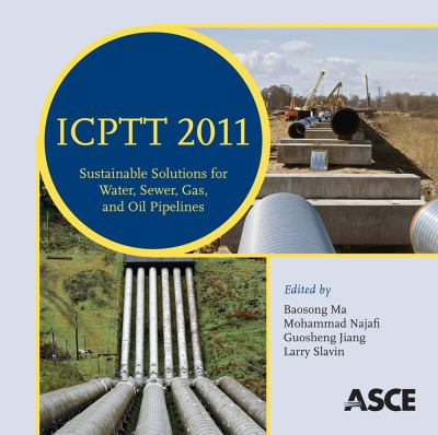 Cover image for ICPTT 2011 sustainable solutions for water, sewer, gas, and oil pipelines