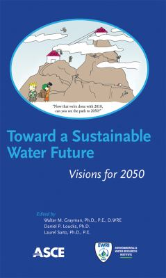 Cover image for Toward a sustainable water future : visions for 2050