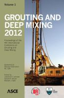 Cover image for Grouting and deep mixing 2012 : proceedings of the Fourth International Conference on Grouting and Deep Mixing, February 15-18, 2012, New Orleans, Louisiana