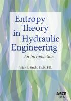 Cover image for Entropy theory in hydraulic engineering : an introduction