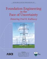 Cover image for Foundation engineering in the face of uncertainty : honoring Fred H. Kulhawy