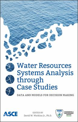 Cover image for Water resources systems analysis through case studies : data and models for decision making