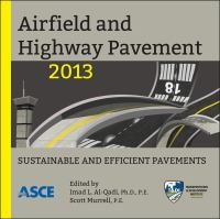 Cover image for Airfield and Highway Pavement 2013 : sustainable and efficient pavements : proceedings of the 2013 Airfield and Highway Pavement Conference, June 9-12, 2013, Los Angeles, California