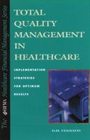 Cover image for Total quality management in healthcare : implementation strategies for optimum results