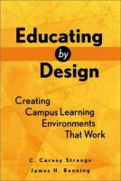 Cover image for Educating by design : creating campus learning environments that work