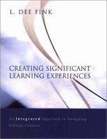 Cover image for Creating significant learning experiences : an integrated approach to designing college courses
