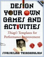Cover image for Design your own games and activities : thiagi's templates for performance improvement