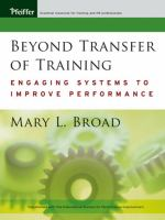 Cover image for Beyond transfer of training : engaging systems to improve performance