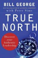 Cover image for True north : discover your authentic leadership