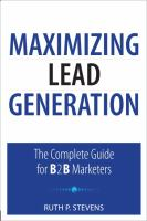 Cover image for Maximizing lead generation : the complete guide for B2B marketers