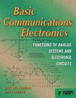 Cover image for Basic communication electronics : analog electronic devices and circuits how they work and how they are used to create communication systems
