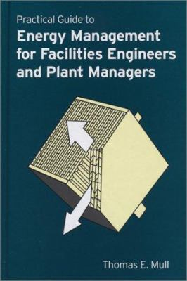Cover image for Practical guide to energy management for facilities engineers and plant managers
