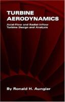Cover image for Turbine aerodynamics : axial-flow and radial-flow turbine design and analysis