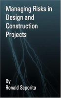 Cover image for Managing risks in design and construction projects