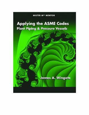 Cover image for Applying the ASME codes : plant piping and pressure