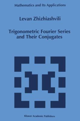 Cover image for Trigonometric fourier series and their conjugates