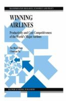 Cover image for Winning airlines : productivity and cost competitiveness of the world's major airlines