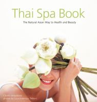 Cover image for Thai spa book : the natural Asian way to health and beauty