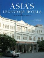 Cover image for Asia's legendary hotels : the romance of travel