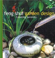 Cover image for Feng shui garden design : creating serenity