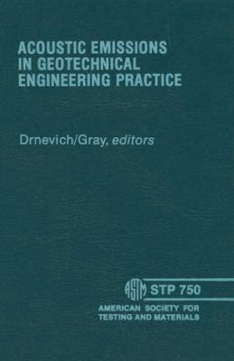 Cover image for Acoustic emissions in geotechnical engineering practice