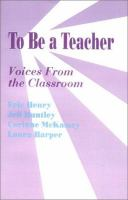 Cover image for To be a teacher : voices from the classroom
