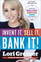 Cover image for Invent it, sell it, bank it! : make your million-dollar idea into a reality