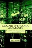 Cover image for Cognitive work analysis : toward safe, productive, and healthy computer-based work