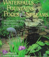 Cover image for Waterfalls, fountains, pools & streams : designing & building water features in your garden